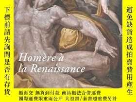 二手書博民逛書店HOMERE罕見A LA RENAISSANCE.: MYTHE ET TRANSFIGURATION (COLL
