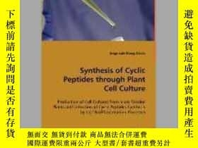 二手書博民逛書店Synthesis罕見of Cyclic Peptides Through Plant Cell Culture奇