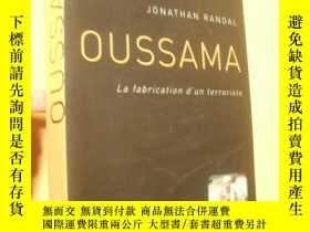 二手書博民逛書店法文原版罕見Oussama : La fabrication d un terroriste Randal, J.