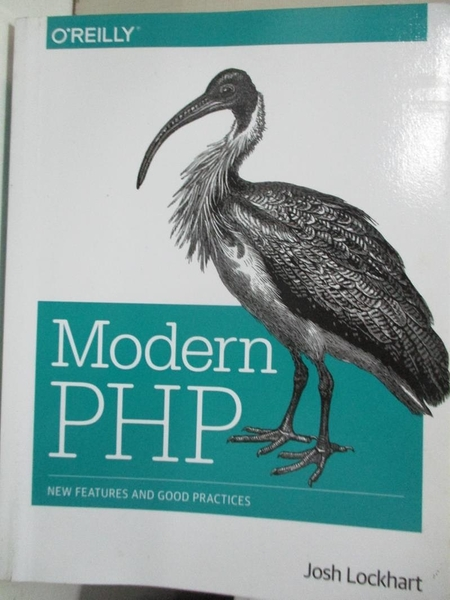【書寶二手書T3/電腦_EKJ】Modern PHP: New Features and Good Practices_Lockhart, Josh