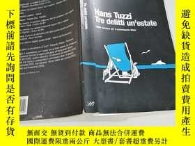 二手書博民逛書店Hans罕見Tuzzi Tre delitti un estate漢斯·圖茲一個夏天犯了三宗罪Y351232