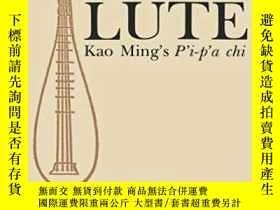 二手書博民逛書店Lute:罕見Kao Ming s P i-p a chi(高明