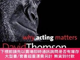 二手書博民逛書店Why罕見Acting MattersY255174 David Thomson Yale Universit