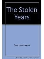 二手書博民逛書店 《The Stolen Years》 R2Y ISBN:1741160774│FionaHood-Stewart