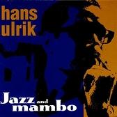 【停看聽音響唱片】【CD】爵士慢煲 Hans Ulrik:Jazz and mambo