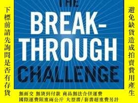 二手書博民逛書店The罕見Breakthrough Challenge: 10 Ways to Connect Today s P