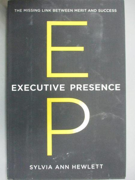 【書寶二手書T1/原文書_ZHN】Executive Presence: The Missing Link Between…