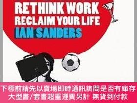 二手書博民逛書店預訂Juggle!罕見- Rethink Work, Reclaim Your LifeY492923 Ian