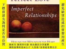 二手書博民逛書店Perfect罕見Love, Imperfect RelationshipsY364682 John Welw