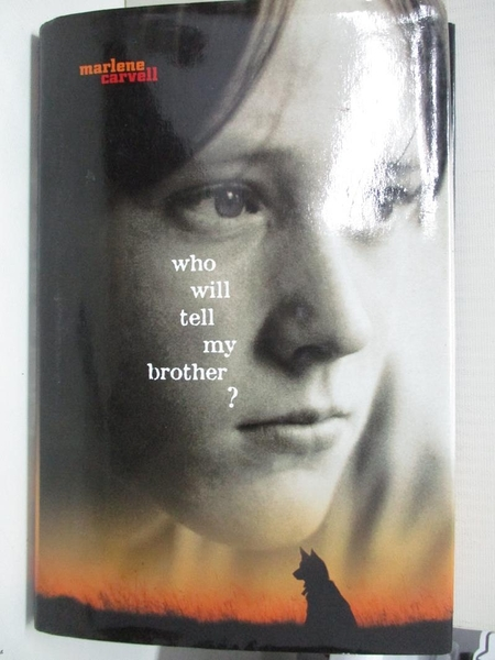 【書寶二手書T9/少年童書_GBI】Who Will Tell My Brother?_Carvell, Marlene