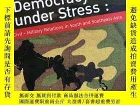 二手書博民逛書店Democracy罕見Under Stress:Civil-Military Relations in South