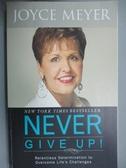 【書寶二手書T8/宗教_NJA】Never Give Up!: Relentless Determination to Overcome Life's Challenges_Meyer, Joyce