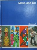 【書寶二手書T6/少年童書_ZKO】Make and Do_Childcraft