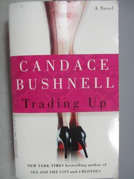 【書寶二手書T7/原文小說_MKT】Trading Up_Candace Bushnell