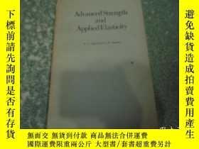 二手書博民逛書店Advanced罕見Strength and Applied Elasticity(高等強度與應用彈性力學)Y