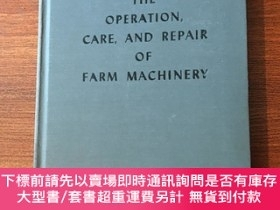二手書博民逛書店The罕見operation,care,and repair of farm machineryY398001