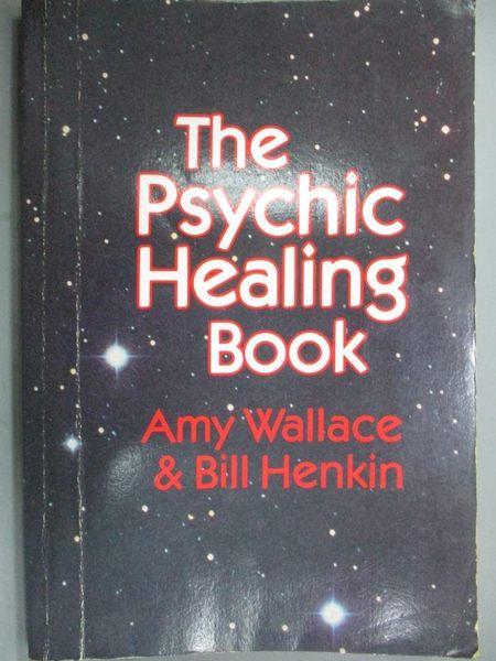 【書寶二手書T2/心靈成長_QDL】The Psychic Healing Book_Amy Wallace, Bill