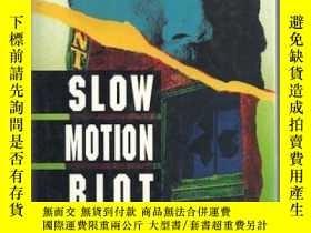 二手書博民逛書店Slow罕見Motion Riot: A NovelY30775