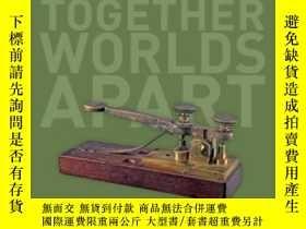 全新書博民逛書店WorldsTogether, Worlds Apart: A