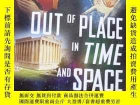 二手書博民逛書店Out罕見of Place in Time and SpaceY