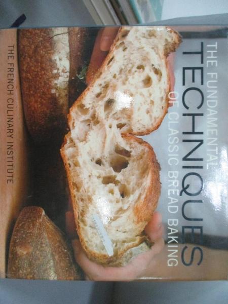 【書寶二手書T1/餐飲_GML】The Fundamental Techniques of Classic Bread Baking_Choate