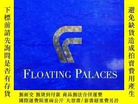 二手書博民逛書店英文原版大型畫冊罕見floating palaces(漂浮的宮殿,世界大型郵輪遊輪的歷史及百