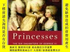 二手書博民逛書店Princesses罕見: The Six Daughters of George III喬治三世的六個女兒,英文