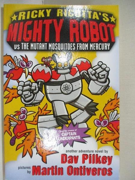 【書寶二手書T4/兒童文學_GJM】Mighty Robot Vs the Mutant Mosquitoes from Mercury_Dav Pilkey