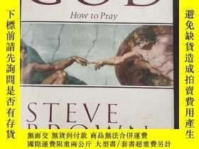 二手書博民逛書店APPROACHING罕見GOD How to PrayY380430 史蒂夫·布朗 百齡壇出版集團 出版1