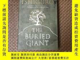 二手書博民逛書店(作者籤贈本)The罕見Buried Giant 石黑一雄《被掩