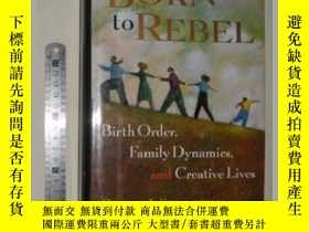 二手書博民逛書店英文原版罕見Born to Rebel: Birth Order