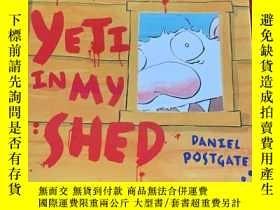 二手書博民逛書店THERE S罕見A YETI IN MY SHED DANIEL PSOTGATEY411592