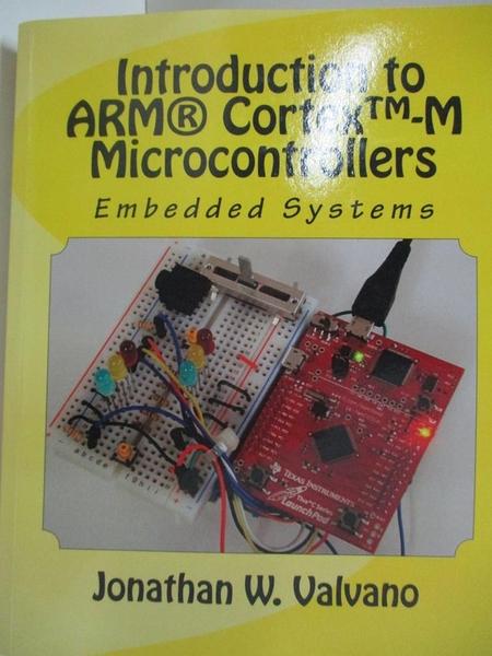 【書寶二手書T5/科學_ELI】Embedded Systems: Introduction to ARM CORTEX-M3 Microcontrollers_Valvano, Jonathan W.