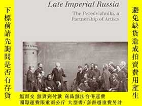 二手書博民逛書店Rediscovering罕見The Peredvizhniki Of Late Imperial Russia奇