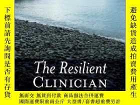 二手書博民逛書店The罕見Resilient Clinician-有彈性的臨床醫生Y436638 Robert J. Wick