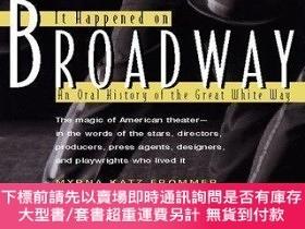 二手書博民逛書店It罕見Happened on Broadway: An Oral History of the Great Wh