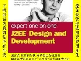 二手書博民逛書店Expert罕見One-on-one J2ee Design And Development-專家一對一J2ee設