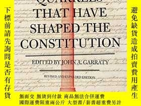 二手書博民逛書店Quarrels罕見That Have Shaped The ConstitutionY364682 John