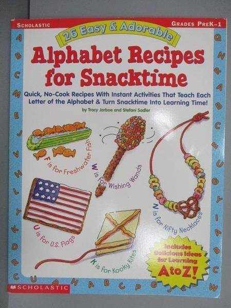 【書寶二手書T5/語言學習_PBK】Alphabet Recipes for Snacktime