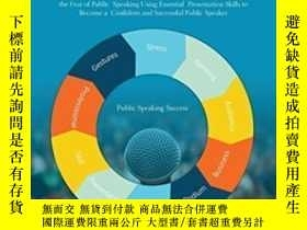 二手書博民逛書店How罕見To Overcome The Fear Of Public Speaking: Learn Effec