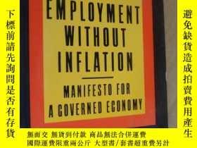 二手書博民逛書店FULL罕見EMPLOYMENT WITHOUT INFLATION:Manifesto for a Govere