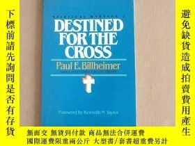 二手書博民逛書店DESTINED罕見FOR THE CROSS(英文原版)Y11026 Paul E.Billheimer T
