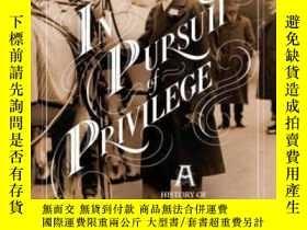 二手書博民逛書店In罕見Pursuit Of Privilege: A Hist