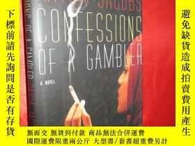 二手書博民逛書店Confessions罕見of a Gambler (硬精裝)
