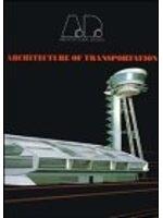 二手書博民逛書店《Architecture of Transportation (Architectural Design Profile, No 109)》 R2Y ISBN:1854902407