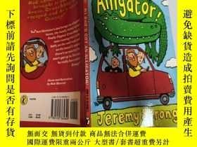 二手書博民逛書店my罕見dad s got an alligator 我爸爸有只短吻鱷Y200392