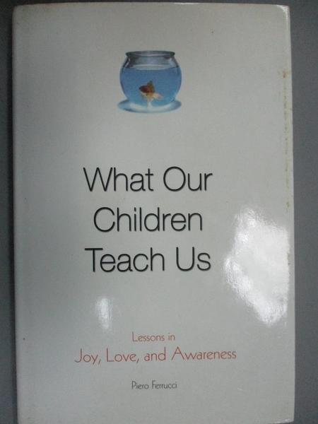 【書寶二手書T1/宗教_NFF】What Our Children Teach Us_Piero Ferrucci