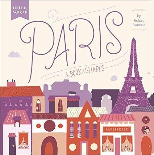Hello World :  PARIS:A BOOK OF SHAPES  /硬頁書《城市概念書》