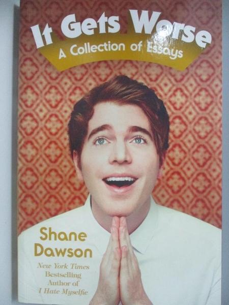 【書寶二手書T6/原文書_AK3】It Gets Worse : A Collection of Essays_Shane Dawson