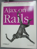 【書寶二手書T9/原文書_XFC】Ajax on Rails_Raymond, Scott